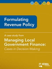 Formulating Revenue Policy: Cases in Decision Making ebook by Leda  Mcintyre Hall,James  M.  Banovetz