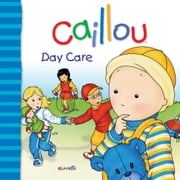 Caillou: Day Care ebook by Gisèle Légaré,Pierre Brignaud,Christine  L'Heureux