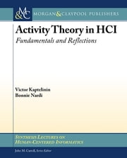 Activity Theory in HCI: Fundamentals and Reflections - Fundamentals and Reflections ebook by Victor Kaptelinin,Bonnie Nardi