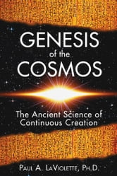 Genesis of the Cosmos - The Ancient Science of Continuous Creation ebook by Paul A. LaViolette, Ph.D.