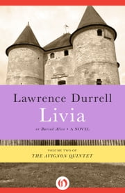 Livia - Or, Buried Alive ebook by Lawrence Durrell