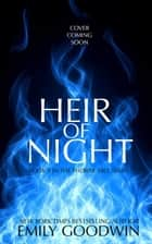 Heir of Night - The Thorne Hill Series, #8 ebook by Emily Goodwin