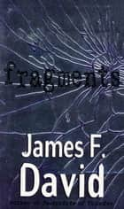 Fragments ebook by James F. David