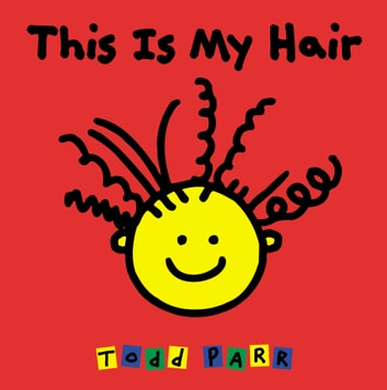 This is My Hair ebook by Todd Parr