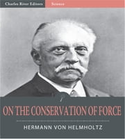On the Conservation of Force ebook by Hermann Ludwig Ferdinand von Helmholtz