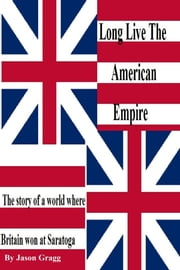 Long Live The American Empire ebook by Jason Gragg