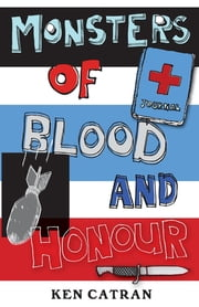 Monsters of Blood and Honour ebook by Ken Catran