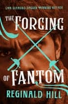 The Forging of Fantom ebook by Reginald Hill