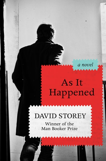 As It Happened - A Novel ebook by David Storey