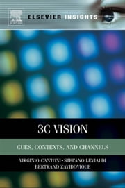 3C Vision - Cues, Context and Channels ebook by Virginio Cantoni,Stefano Levialdi,Bertrand Zavidovique