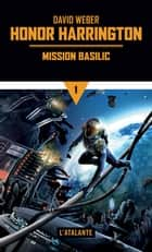 Mission Basilic - Honor Harrington, T1 ebook by David Weber, Arnaud Mousnier-Lompré