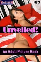 Unveiled! #87 - An Adult Picture Book ebook by Mithras Imagicron