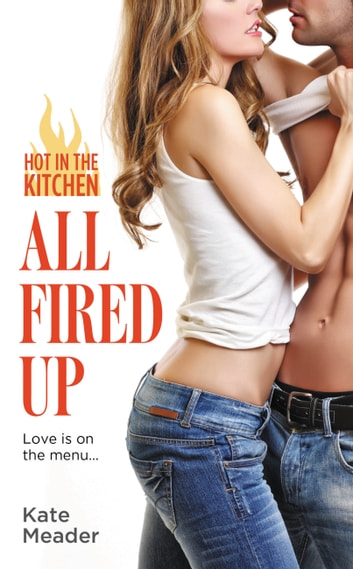 All Fired Up ebook by Kate Meader