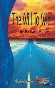 The Will to Win ebook by Richard Mulvey