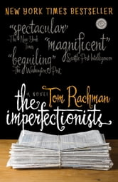 The Imperfectionists - A Novel ebook by Tom Rachman