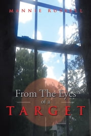 From The Eyes Of A Target ebook by Mannie Russell