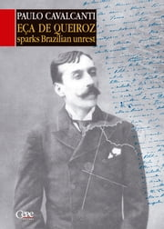 Eça de Queiroz - Sparks Brazilian Unrest ebook by Paulo Cavalcanti