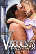 The Viscount's Addiction ebook by Scottie Barrett