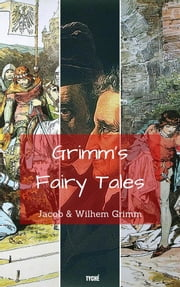 Grimm's Fairy Tales ebook by Jacob Grimm,Wilhem Grimm,Edgar Taylor,Marian Edwardes