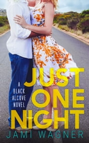 Just One Night: A Black Alcove Novel ebook by Jami Wagner