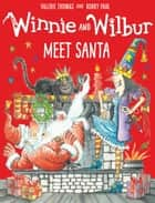 Winnie and Wilbur Meet Santa ebook by Valerie Thomas, Korky Paul