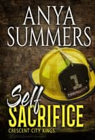 Self Sacrifice ebook by Anya Summers