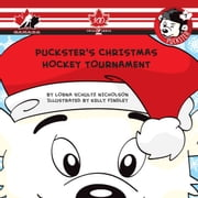 Puckster's Christmas Hockey Tournament ebook by Lorna Schultz Nicholson,Kelly Findley