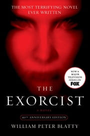 The Exorcist - 40th Anniversary Edition ebook by William Peter Blatty