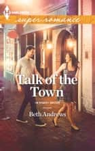 Talk of the Town ebook by Beth Andrews