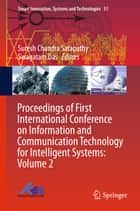 Proceedings of First International Conference on Information and Communication Technology for Intelligent Systems: Volume 2 ebook by Suresh Chandra Satapathy, Swagatam Das