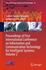 Proceedings of First International Conference on Information and Communication Technology for Intelligent Systems: Volume 2 ebook by Suresh Chandra Satapathy,Swagatam Das