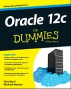 Oracle 12c For Dummies ebook by Chris Ruel, Michael Wessler