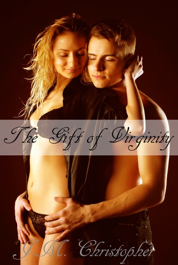 The Gift of Virginity ebook by J.M. Christopher