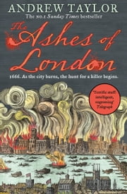 The Ashes of London ebook by Andrew Taylor