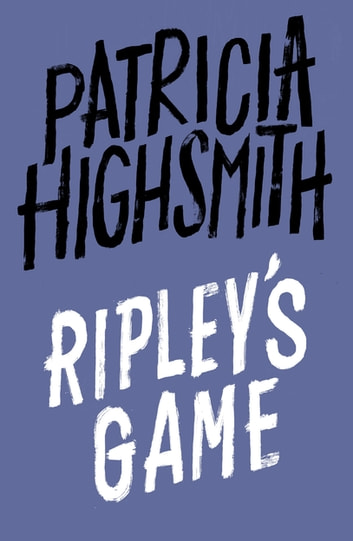 Ripley's Game - A Virago Modern Classic ebook by Patricia Highsmith