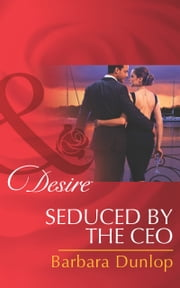 Seduced by the CEO (Mills & Boon Desire) (Chicago Sons, Book 2) ebook by Barbara Dunlop