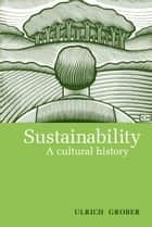 Sustainability ebook by Ulrich Grober,Ray Cunningham