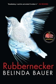 Rubbernecker ebook by Belinda Bauer