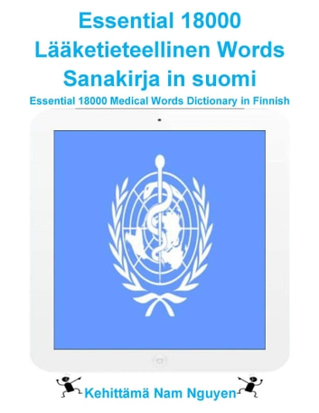 Essential 18000 Lääketieteellinen Words Sanakirja in suomi - Essential 18000 Medical Words Dictionary in Finnish ebook by Nam Nguyen