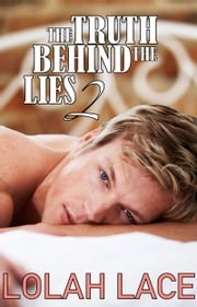 The Truth Behind The Lies 2 ebook by Lolah Lace