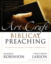 The Art and Craft of Biblical Preaching - A Comprehensive Resource for Today's Communicators ebook by Haddon Robinson,Craig Brian Larson