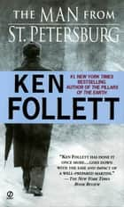The Man from St. Petersburg ebook by Ken Follett