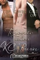 Toronto Tales ebook by KC Burn