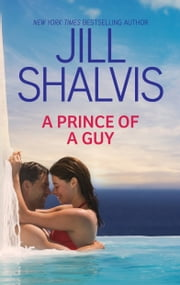 A Prince of a Guy - A Fun and Feel-Good Romance ebook by Jill Shalvis