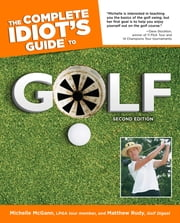 The Complete Idiot's Guide to Golf, 2nd Edition ebook by Michelle McGann,Matthew Rudy