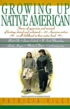 Growing Up Native American ebook by Bill Adler, Ines Hernandez, Patricia Riley
