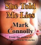 She Told Me Lies ebook by Mark Connolly