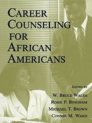 Career Counseling for African Americans ebook by W. Bruce Walsh,Rosie P. Bingham,Michael T. Brown,Connie M. Ward,Samuel H. Osipow