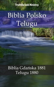 Biblia Polsko Telugu - Biblia Gdańska 1881 - తెలుగు బైబిల్ 1880 ebook by TruthBeTold Ministry, Joern Andre Halseth, Lyman Jewett