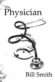 The Physician ebook by Bill Smith